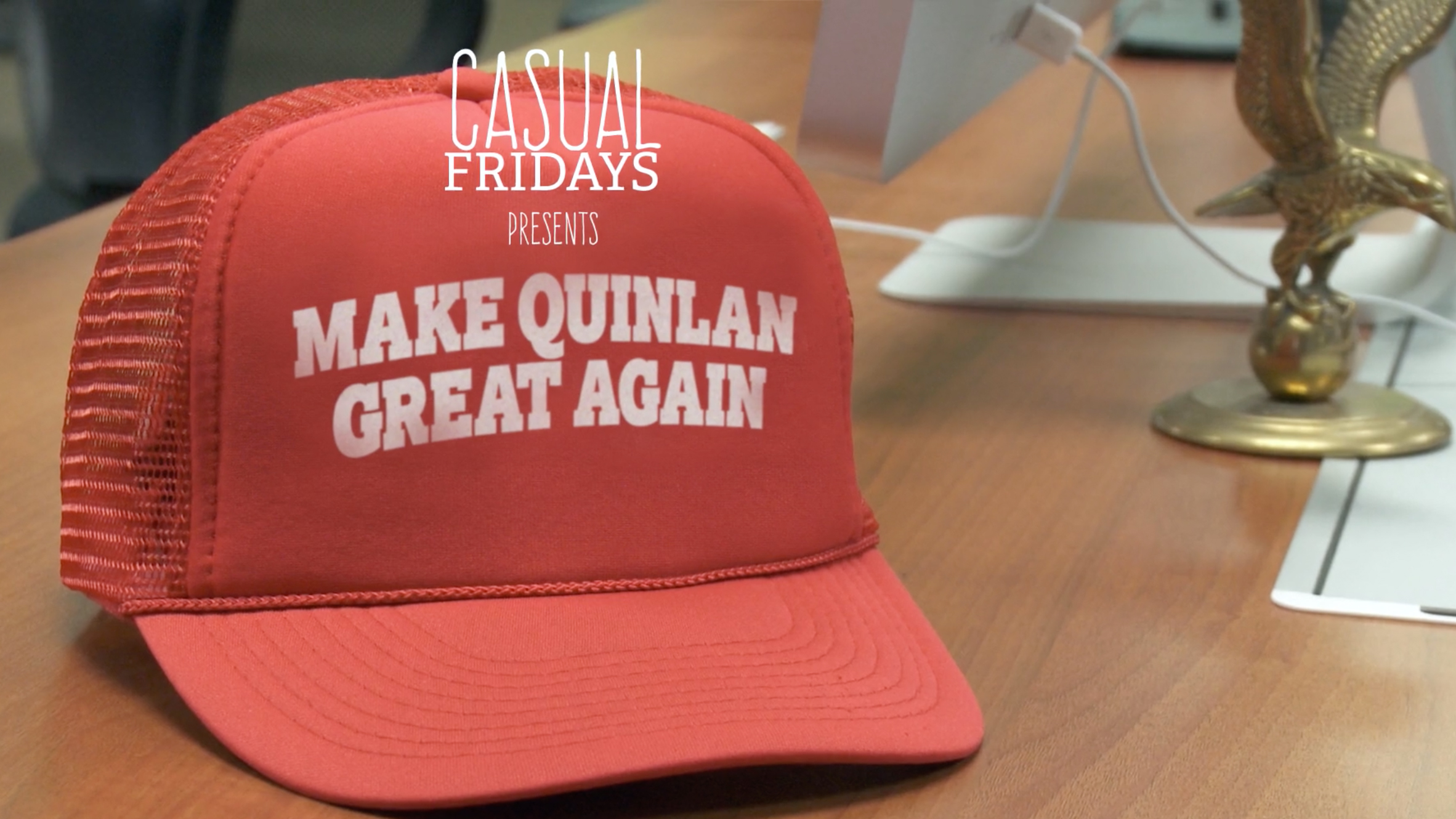 Make Quinlan Great Again!